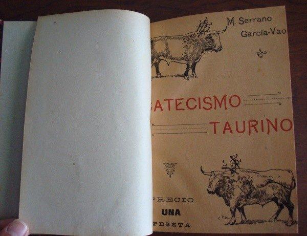 Catecismo Taurino, por M. Serrano. 1908, primera edición