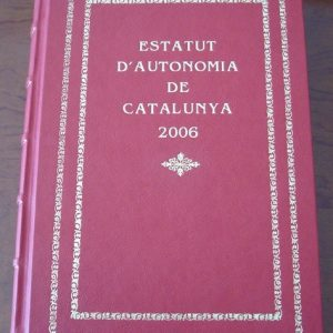 Estatuto de Autonomía de Cataluña 2006, edición de lujo, actualizada (textos en catalán)