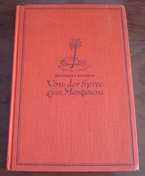 Hermann Krehan, Von der Spree zum Manzanares, 1930 (en alemán)