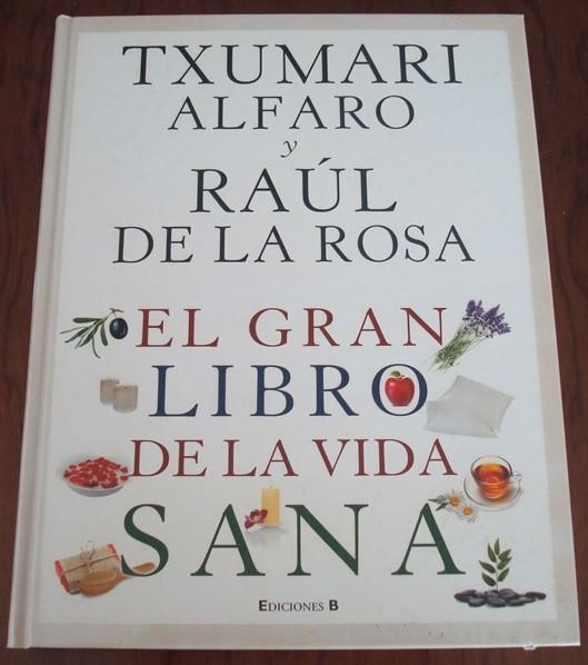 Txumari Alfaro y Raúl de la Rosa: El gran libro de la vida sana