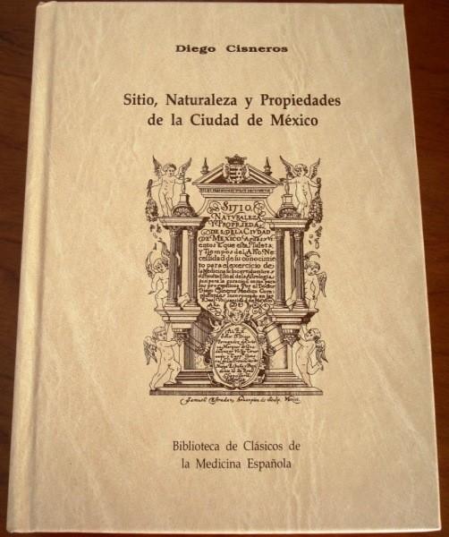 Sitio, Naturaleza y Propiedades de la Ciudad de México, Diego Cisneros, 1618