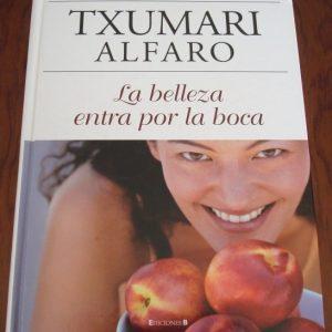 Txumari Alfaro: La belleza entra por la boca