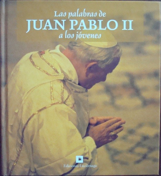 Las palabras de Juan Pablo II a los jóvenes