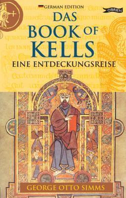 Das Book of Kells Eine Entdeckungsreise