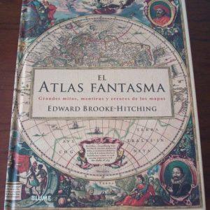 El Atlas Fantasma: grandes mitos, mentiras y errores de los mapas